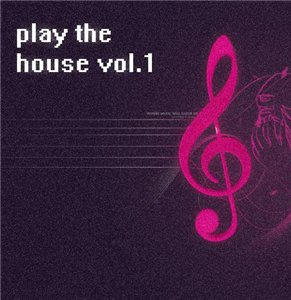 VA-Play The House vol.1 (2008)