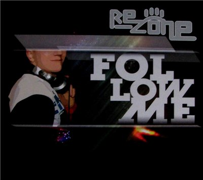 Re-Zone - Follow me (2008)