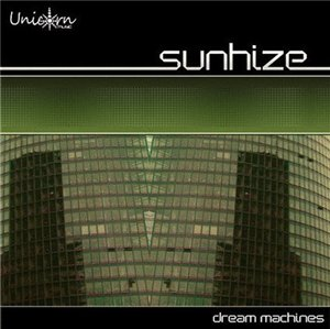 Sunhize - Dream Machines (2008)