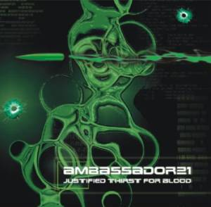 Ambassador21 - Justified Thirst For Blood (2008)