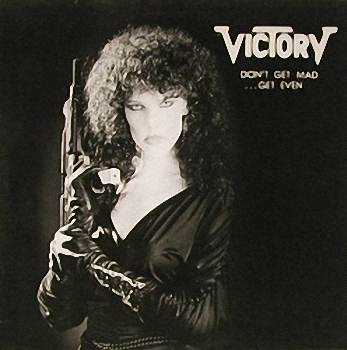Victory - Don't Get Mad...Get Even  (1986)