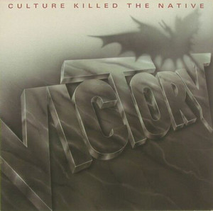Victory - Culture Killed The Native  (1989)