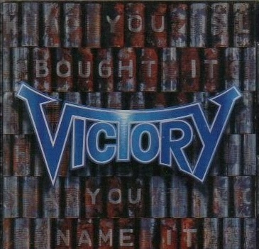 Victory - You Bought It You Name It   (1992)