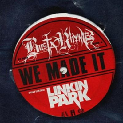 Busta Rhymes feat. Linkin Park - We Made It (Single) (2008)