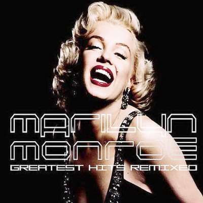 Marilyn Monroe - Greatest Hits Remixed (2005)