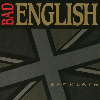Bad English - Backlash   (1991)