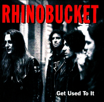 Rhino Bucket - Get Used to It (1992)