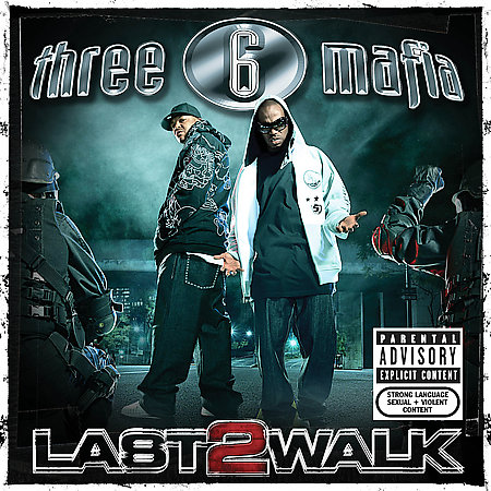 Three 6 Mafia - Last 2 Walk (2008)