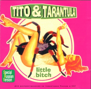 Tito & Tarantula - Little Bitch (2000)