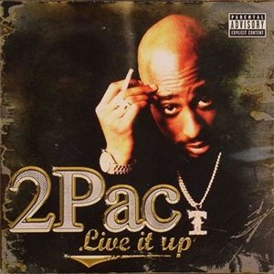 2Pac - Live It Up (2008)