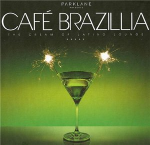 VA-Cafe Brazillia - The Cream Of Latino Lounge (2008)