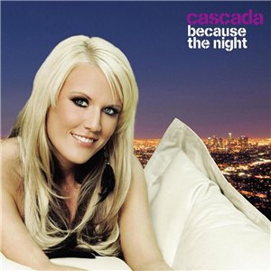 Cascada - Because The Night (2008)