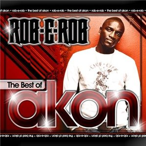 DJ Rob E Rob & Akon - The Best Of Akon (2008)