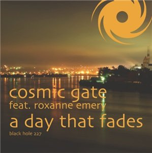 Cosmic Gate Feat. Roxanne Emery - A Day That Fades (Incl. Remixes)