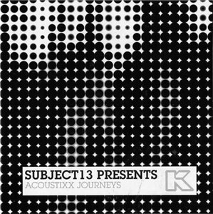 Subject 13 Presents - Acoustixx Journeys (2008)