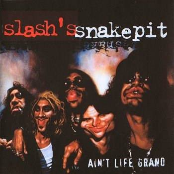 Slash's Snakepit - Ain't Life Grand   (2000)