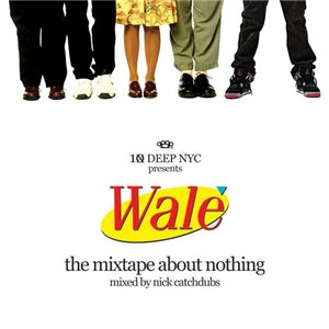 Wale - The Mixtape About Nothing (2008)