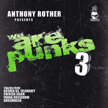 Anthony Rother - We Are Punks 3 (2008)