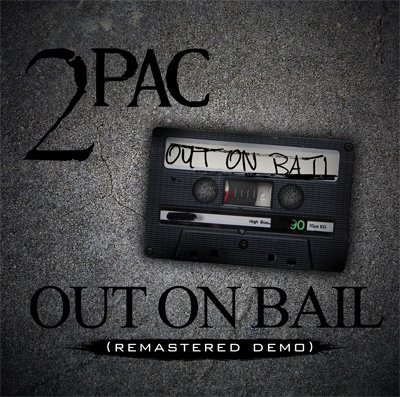 2Pac  - Out On Bail Demo (Mastered) 2008