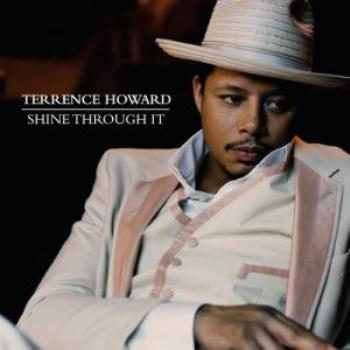 Terrence Howard - Shine Through It (2008)