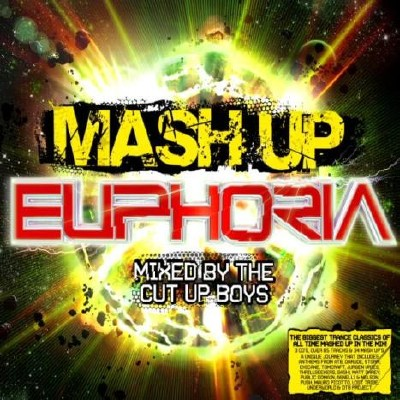 Mash Up Euphoria Mixed By The Cut Up Boys - 3CD (2009)