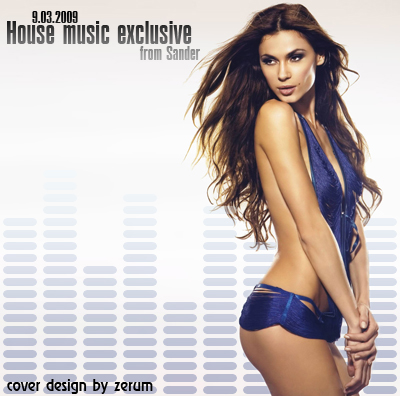 House music exclusive 09.03.09