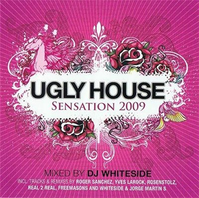Ugly House Sensation 2009 (MIxed by DJ Whiteside)