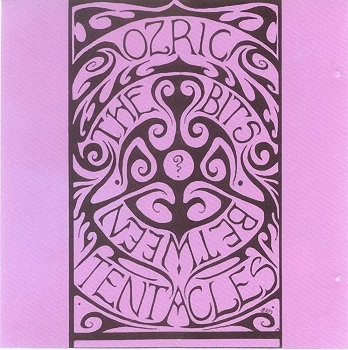Ozric Tentacles - Bits Between The Bits  (1989)