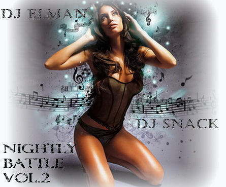 Nightly Battle vol.2 - Mixed by Dj Elman & Dj Snack