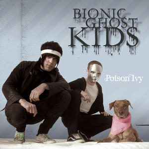 Bionic Ghost Kids - Poison Ivy EP (2008)