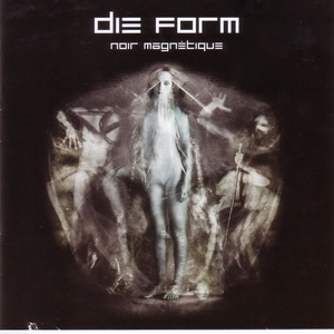 Die Form - Noir Magnetique (2009)