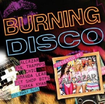Burning Disco Presented by Alcazar (2009)