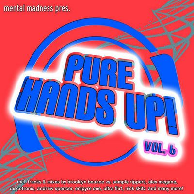 Mental Madness Presents Pure Handsup Vol.6 (2009)