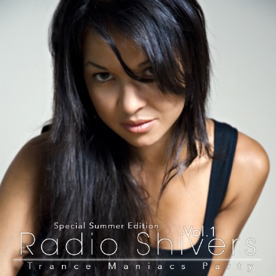 Trance Maniacs Party: Radio Shivers Vol.1 (Special Summer Edition) (2009)
