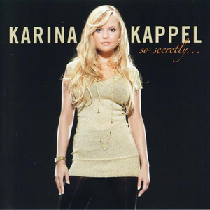 Karina Kappel -  So Secretly (2005)