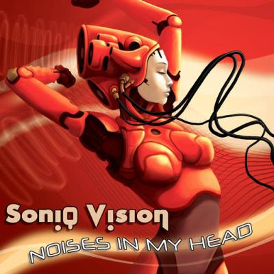 Soniq Vision - Noises In My Head (2009)