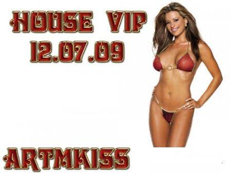 House Vip (12.07.09)