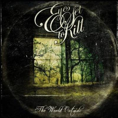 Eyes Set To Kill - The World Outside (2009)