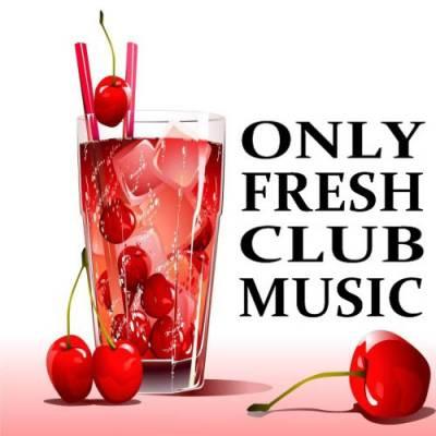 Only Fresh Club Music (18.07.2009)