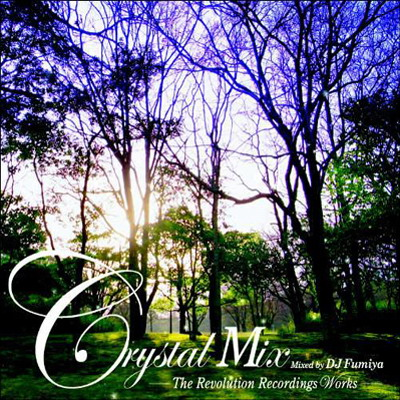 DJ Fumiya Crystal Mix - The Revolution Recordings Works (2009)
