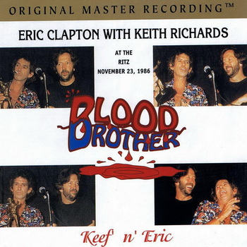 Eric Clapton & Keith Richards - Blood brother (1986)(2CD)(Live)