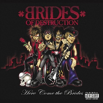 Brides Of Destruction - Here Come The Brides (2004)