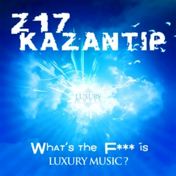 "KAZANTIP 2009 ""Z-17"" - What the Fuck is Luxury Music? (2009)"