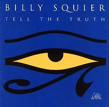 Billy Squier - Tell The Truth