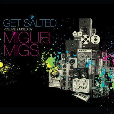 Get Salted Volume 2 (Mixed By Miguel Migs) (2009)