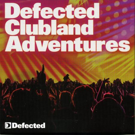 Defected Clubland Adventures 10 Years In The House Vol.2 (2009)