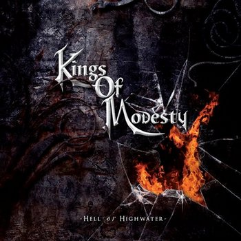 Kings Of Modesty - Hell or Highwater (2009)