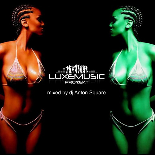 Special mix for LUXEmusic � Mixed by Dj Anton Square (2009)