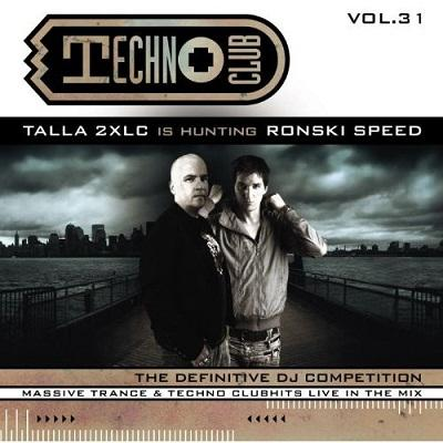 VA- 	 Techno Club Vol. 31 (Mixed by Talla 2XLC & Ronski Speed) (2009)