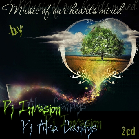 Music of our hearts - mixed by Dj Invasion and DJ Alex Candys (2009)